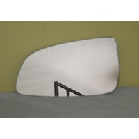 HOLDEN ASTRA AH - 5DR HATCH/WAGON 10/04>8/09 - LEFT SIDE MIRROR  (non heated-glass only. 175mm wide X 100mm high)- NEW